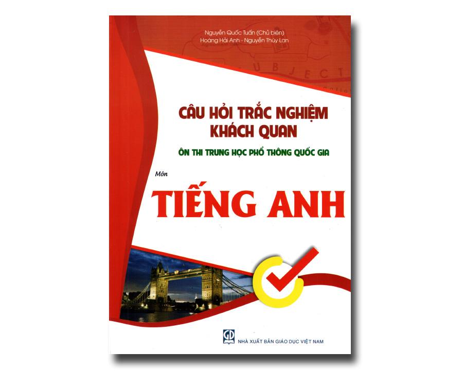 Câu hỏi trắc nghiệm khách quan ôn thi THPT quốc gia môn Tiếng Anh