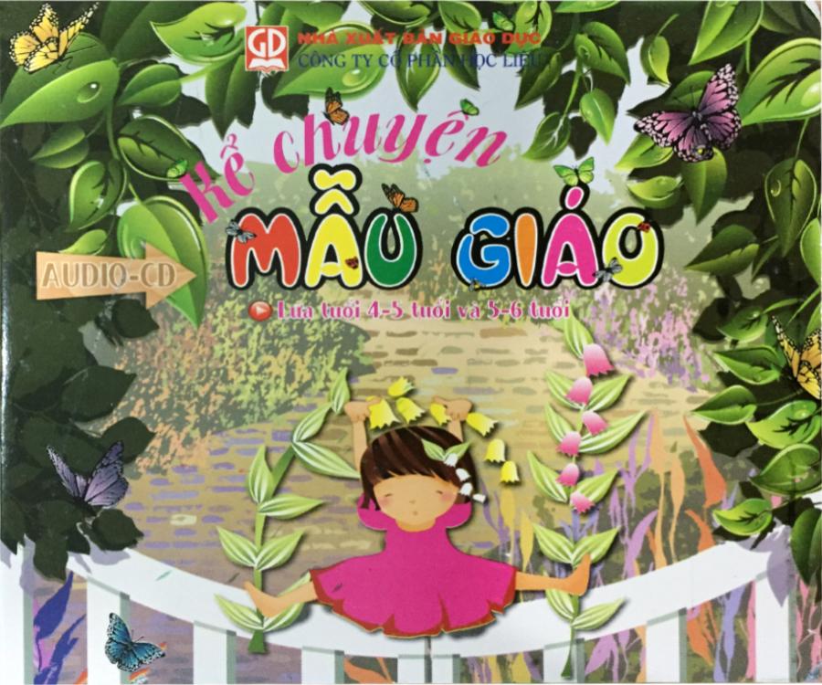 Đĩa Audio CD - Kể Truyện Mẫu Giáo - Lứa tuổi 4-5 tuổi và 5-6 tuổi