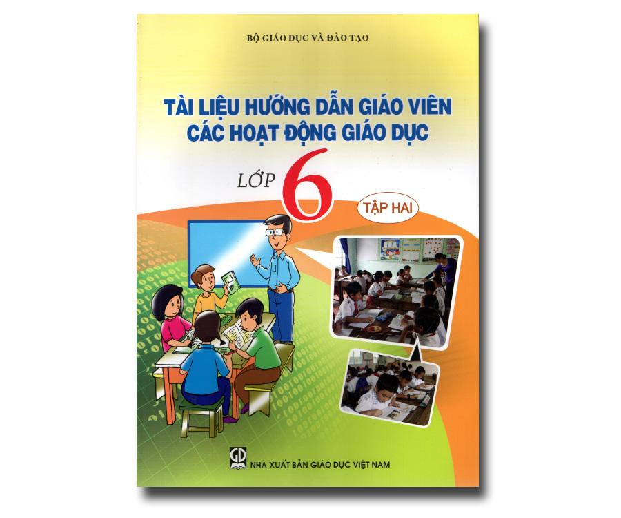Tài liệu hướng dẫn giáo viên các hoạt động giáo dục lớp 6 tập 2