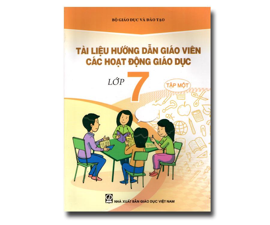 Tài liệu hướng dẫn giáo viên các hoạt động giáo dục lớp 7 tập 1