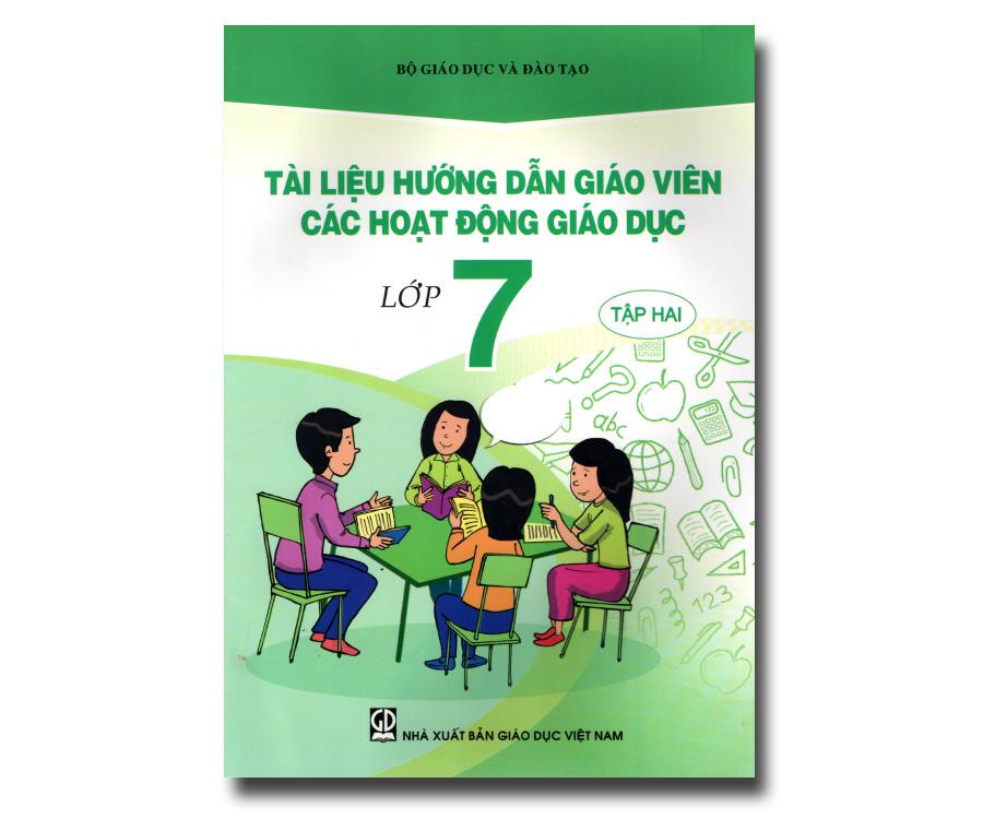 Tài liệu hướng dẫn giáo viên các hoạt động giáo dục lớp 7 tập 2