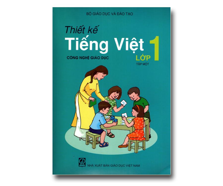 Thiết kế Tiếng Việt lớp 1 tập 1 (Giáo Dục Công Nghệ)